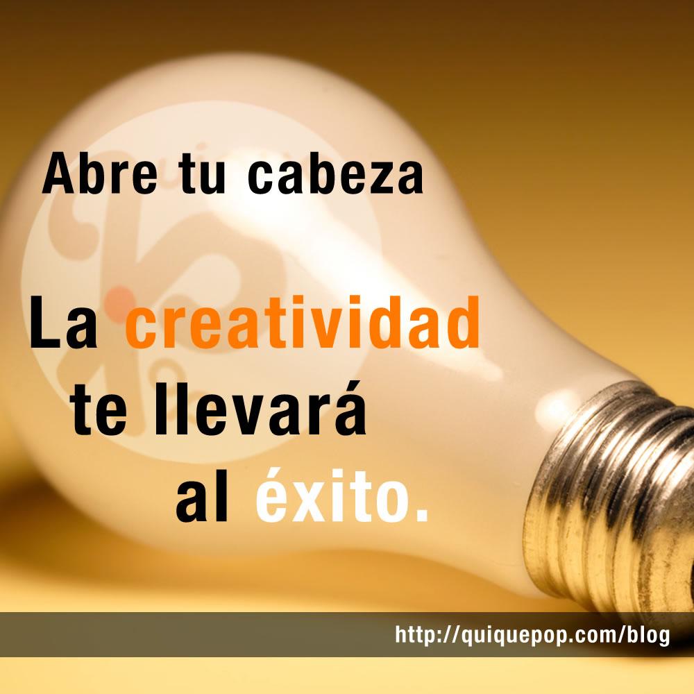 Abre tu cabeza creatividad el blog de quiquepop