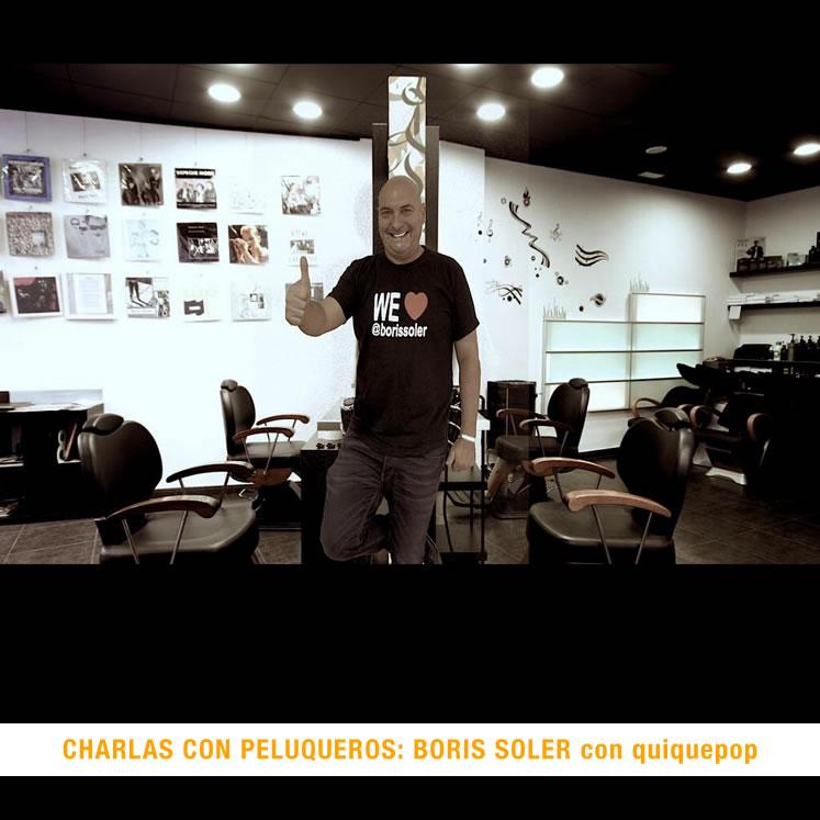 CHARLAS CON PELUQUEROS BY QUIQUEPOP CON BORIS SOLER